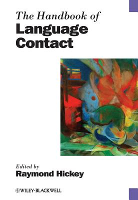 The Handbook of Language Contact - Hickey, Raymond (Editor)