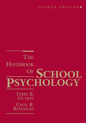 The Handbook of School Psychology - Gutkin, Terry B, and Reynolds, Cecil R, PhD