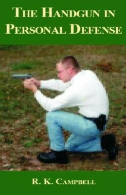 The Handgun in Personal Defense - Campbell, R K