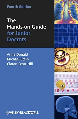The Hands-On Guide for Junior Doctors - Donald, Anna