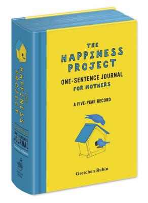 The Happiness Project One-Sentence Journal for Mothers - Rubin, Gretchen