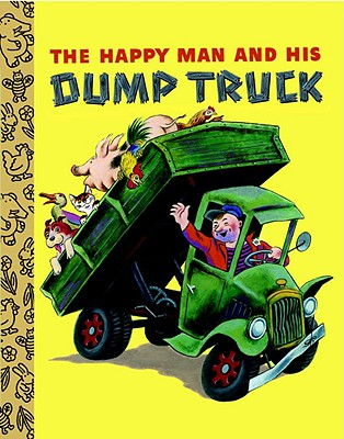 The Happy Man and His Dump Truck - Miryam