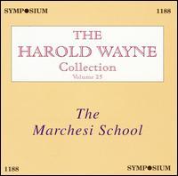 The Harold Wayne Collection, Vol. 25: The Marchesi School - Ada Crossley (vocals); Blanche Arral (vocals); Blanche Marchesi (vocals); Bruno Seidler-Winkler (piano);...