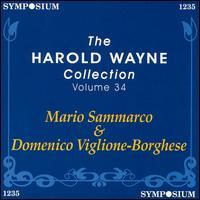 The Harold Wayne Collection, Vol.34 - Domenico Viglione Borghese (baritone); Giuseppe Mario Sammarco (baritone)