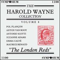 The Harold Wayne Collection Vol. 8 - Anton van Rooy (vocals); Antonio Scotti (vocals); Emma Calvé (vocals); Maurice Renaud (vocals); Suzanne Adams (vocals)