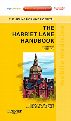 The Harriet Lane Handbook: A Manual for Pediatric House Officers - Johns Hopkins Hospital, and Arcara, Kristin, and Tschudy, Megan, MD