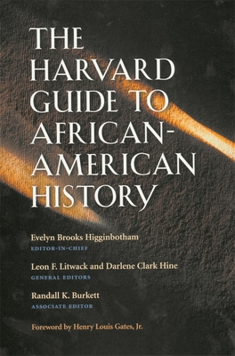 The Harvard Guide to African-American History - Higginbotham, Evelyn Brooks, and Litwack, Leon F (Editor), and Hine, Darlene Clark (Editor)