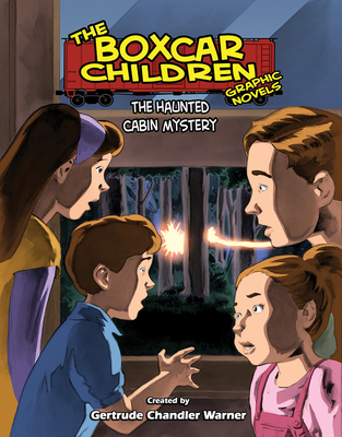 The Haunted Cabin Mystery - Warner, Gertrude Chandler (Creator), and Denton, Shannon Eric (Adapted by)