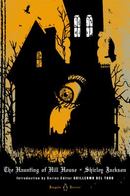 The Haunting of Hill House - Jackson, Shirley, and del Toro, Guillermo (Editor), and Miller, Laura, MD (Introduction by)
