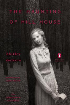 The Haunting of Hill House - Jackson, Shirley, and Miller, Laura, MD (Introduction by)