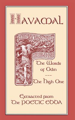 The Havamal - Sayings of the High One - Bellows, Henry Adams (Translated by)