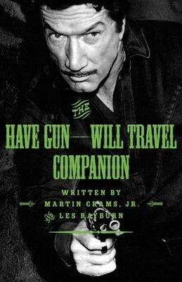 The Have Gun: Will Travel Companion - Martin Grams