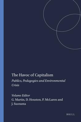 The Havoc of Capitalism - Martin, G (Editor)