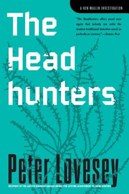 The Headhunters: An Inspector Hen Mallin Investigation - Lovesey, Peter