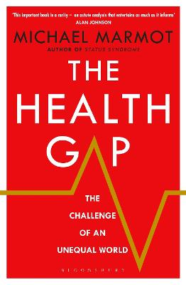 The Health Gap: The Challenge of an Unequal World - Marmot, Michael