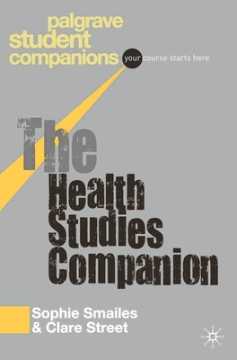 The Health Studies Companion - Smailes, Sophie, and Street, Clare