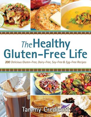 The Healthy Gluten-Free Life - Credicott, Tammy