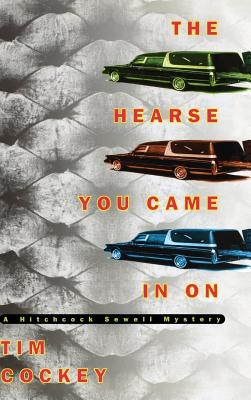 The Hearse You Came in on: A Hitchcock Sewell Mystery - Cockey, Tim