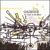 The Heart Is the Place - Goldrush