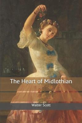 The Heart of Midlothian - Scott, Walter