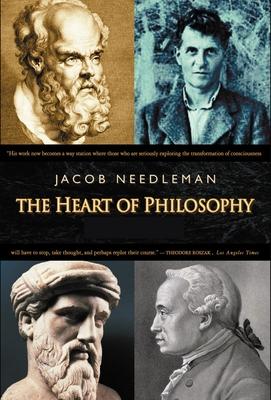 The Heart of Philosophy - Needleman, Jacob