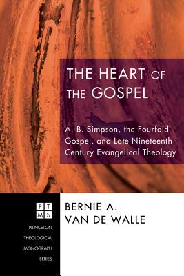 The Heart of the Gospel - Van De Walle, Bernie A