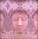 The Heart Sutra: Bhagavati Prajnaparamita Hridaya