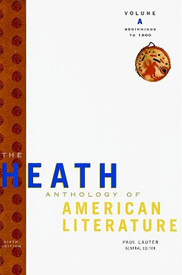 The Heath Anthology of American Literature: Volume A: Beginnings to 1800 - Lauter, Paul (Editor), and Yarborough, Richard (Editor), and Alberti, John (Editor)