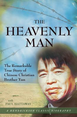 The Heavenly Man: The Remarkable True Story of Chinese Christian Brother Yun - Yun, Brother