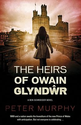 The Heirs Of Owain Glyndwr - Murphy, Peter