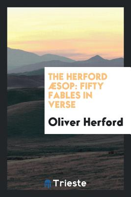 The Herford Aesop: Fifty Fables in Verse - Herford, Oliver
