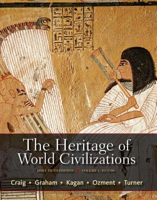 The Heritage of World Civilizations, Volume 1: Brief Edition Plus New Mylab History with Etext -- Access Card Package - Craig, Albert M, Professor, and Graham, William A, and Kagan, Donald M