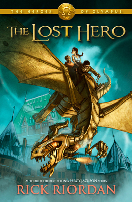 The Heroes of Olympus, The, Book One: Lost Hero - Riordan, Rick