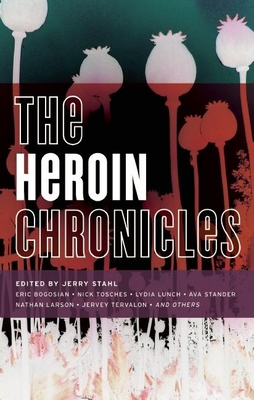 The Heroin Chronicles - Stahl, Jerry (Editor)
