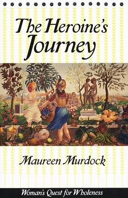 The Heroine's Journey - Murdock, Maureen