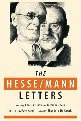 The Hesse-Mann Letters: The Correspondence of Hermann Hesse and Thomas Mann 1910-1955 - Hesse, Hermann, and Mann, Thomas