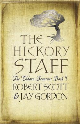 The Hickory Staff - Scott, Robert, Professor, and Gordon, Jay, Dr.