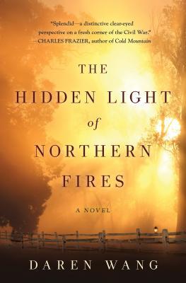 The Hidden Light of Northern Fires - Wang, Daren