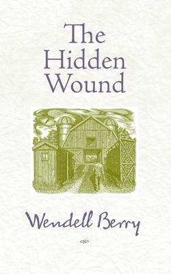 The Hidden Wound - Berry, Wendell