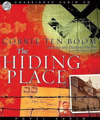 The Hiding Place - Ten Boom, Corrie, and Dunne, Bernadette (Read by), and Sherrill, John
