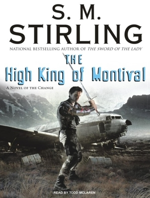 The High King of Montival: A Novel of the Change - Stirling, S M