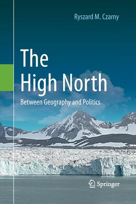 The High North: Between Geography and Politics - Czarny, Ryszard M