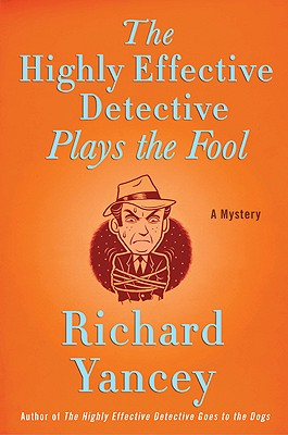The Highly Effective Detective Plays the Fool - Yancey, Rick