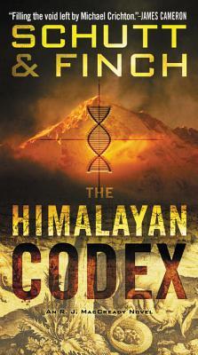 The Himalayan Codex: An R. J. Maccready Novel - Schutt, Bill, and Finch, J R