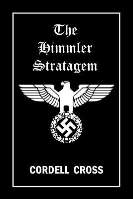 The Himmler Stratagem - Cross, Cordell