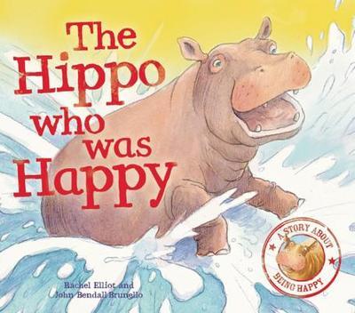 The Hippo Who Was Happy - Elliott, Rachel