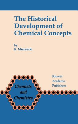 The Historical Development of Chemical Concepts - Mierzecki, R