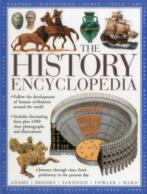 The History Encyclopedia: Follow the Development of Human Civilization Around the World - Fowler, Will
