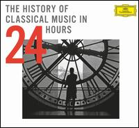The History of Classical Music in 24 Hours - Alison Hagley (vocals); Ann Murray (vocals); Anne Sofie von Otter (mezzo-soprano); Anne Sofie von Otter (vocals);...