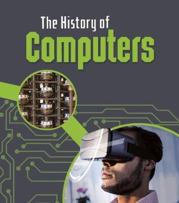 The History of Computers - Oxlade, Chris